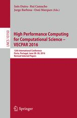 High Performance Computing for Computational Science – VECPAR 2016