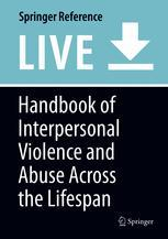 Handbook of Interpersonal Violence Across the Lifespan