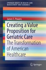 Creating a Value Proposition for Geriatric Care
