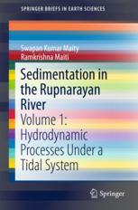 Sedimentation in the Rupnarayan River : Volume 1: Hydrodynamic Processes Under a Tidal System