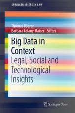 Big Data in Context : Legal, Social and Technological Insights