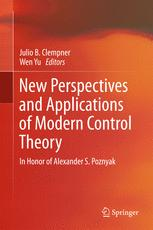 New Perspectives and Applications of Modern Control Theory : In Honor of Alexander S. Poznyak