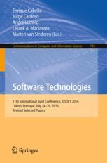 Software Technologies : 11th International Joint Conference, ICSOFT 2016, Lisbon, Portugal, July 24-26, 2016, Revised Selected Papers