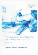 Contemporary Sex Offender Risk Management, Volume I