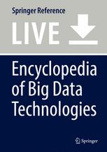 Encyclopedia of Big Data Technologies