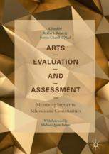 Arts Evaluation and Assessment : Measuring Impact in Schools and Communities
