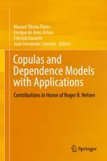 Copulas and Dependence Models with Applications