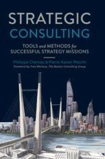 Strategic Consulting : Tools and methods for successful strategy missions