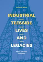 Industrial Teesside, Lives and Legacies