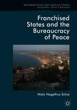 Franchised States and the Bureaucracy of Peace