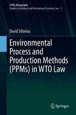 Environmental Process and Production Methods (PPMs) in WTO Law