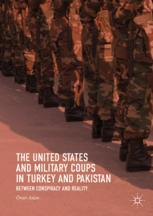 The United States and Military Coups in Turkey and Pakistan