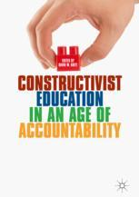 Constructivist Education in an Age of Accountability