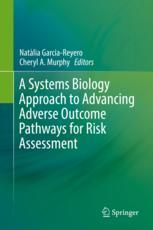 A Systems Biology Approach to Advancing Adverse Outcome Pathways for Risk Assessment