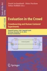 Evaluation in the Crowd. Crowdsourcing and Human-Centered Experiments