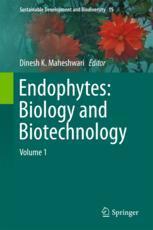 Endophytes: Biology and Biotechnology