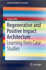 Regenerative and Positive Impact Architecture : Learning from Case Studies