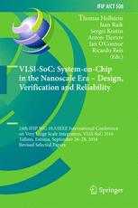 VLSI-SoC: System-on-Chip in the Nanoscale Era – Design, Verification and Reliability