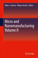 Micro and Nanomanufacturing Volume II
