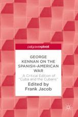George Kennan on the Spanish-American War