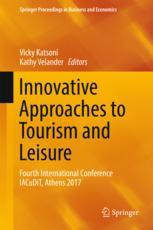 Innovative Approaches to Tourism and Leisure : Fourth International Conference IACuDiT, Athens 2017