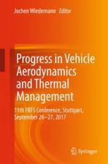 Progress in Vehicle Aerodynamics and Thermal Management : 11th FKFS Conference, Stuttgart, September 26-27, 2017