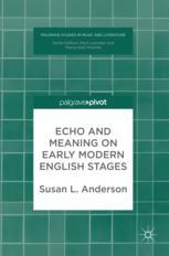Echo and Meaning on Early Modern English Stages