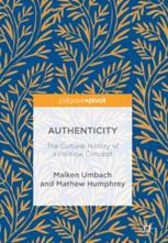 Authenticity: The Cultural History of a Political Concept :