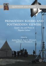 Premodern Rulers and Postmodern Viewers