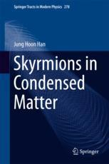 Skyrmions in Condensed Matter