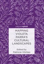 Mapping Violeta Parra's Cultural Landscapes :