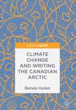 Climate Change and Writing the Canadian Arctic :
