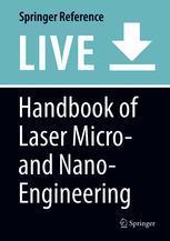 Handbook of Laser Micro- and Nano-Engineering