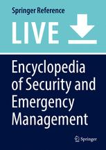 Encyclopedia of Security and Emergency Management