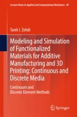 Modeling and Simulation of Functionalized Materials for Additive Manufacturing and 3D Printing: Continuous and Discrete Media