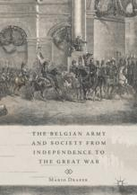 The Belgian Army and Society from Independence to the Great War