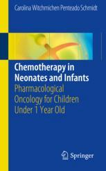 Chemotherapy in Neonates and Infants