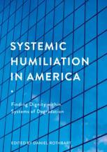 Systemic Humiliation in America
