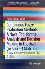 Continuous Fuzzy Evaluation Methods: A Novel Tool for the Analysis and Decision Making in Football (or Soccer) Matches