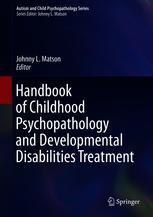 Handbook of Childhood Psychopathology and Developmental Disabilities Treatment