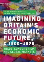 Imagining Britain's Economic Future, c.1800–1975