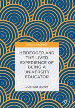 Heidegger and the Lived Experience of Being a University Educator
