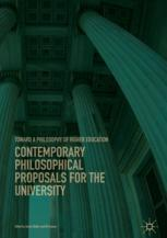Contemporary Philosophical Proposals for the University