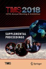 TMS 2018 147th Annual Meeting & Exhibition Supplemental Proceedings