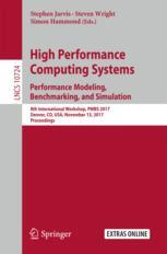 High Performance Computing Systems. Performance Modeling, Benchmarking, and Simulation
