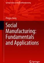 Social Manufacturing: Fundamentals and Applications