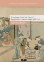 Knowledge, Power, and Women's Reproductive Health in Japan, 1690–1945