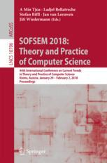 SOFSEM 2018: Theory and Practice of Computer Science