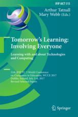 Tomorrow's Learning: Involving Everyone. Learning with and about Technologies and Computing