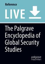 The Palgrave Encyclopedia of Global Security Studies